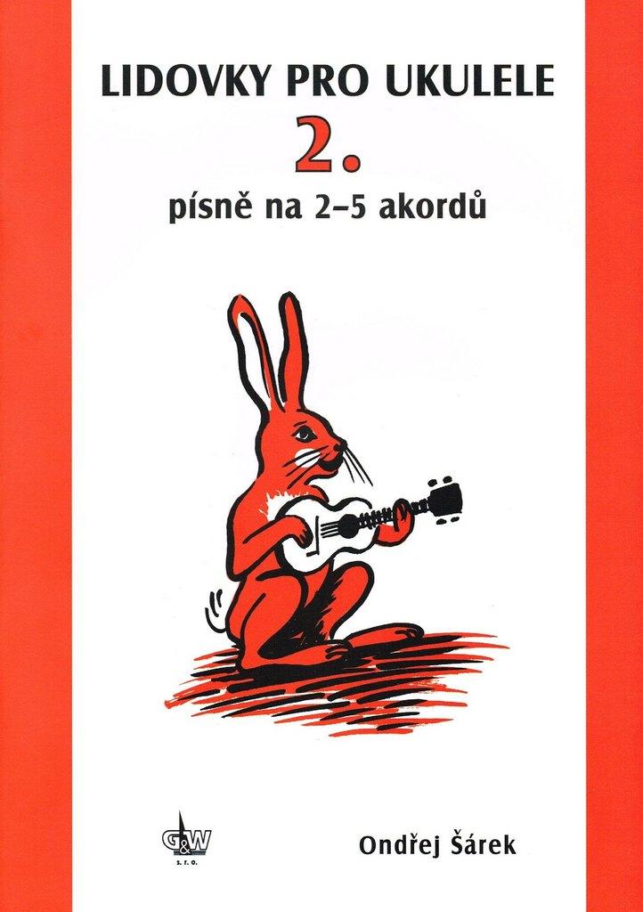 Lidovky pro ukulele 2 - noty - zpěvník