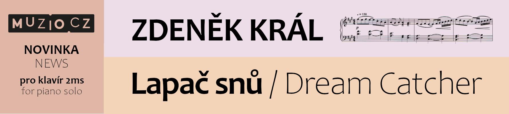 Zdeněk Král | Lapač snů | Klavír 2ms | noty