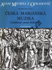 Michna Adam z Otradovic | Česká mariánská muzika | Antikvariát-použité zboží!