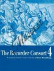 Album | The Recorder Consort Vol. 4 - 40 pieces for recorder consort - performance score | Noty