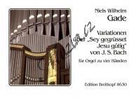 Gade Niels Wilhelm | Variationen über Sei gegrüsset | Noty na varhany