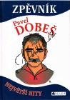 Dobeš Pavel | Pavel Dobeš - Největší hity | Zpěvník