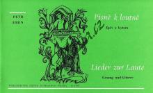 Eben Petr | Písně k loutně na středověkou milostnou poezii | Noty pro sólový zpěv