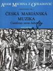 Michna Adam z Otradovic | Česká mariánská muzika | Partitura - Noty pro sbor