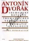 Burghauser Jarmil | Antonín Dvořák - Thematický katalog | Tematický katalog - Kniha