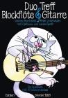 Borchardt Marlies, Unbehauen Peter | Duo-Treff Blockflöte & Gitarre - Ein Spielbuch mit 19 Instrumentals | Noty na zobcovou flétnu