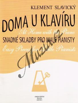 Slavický Klement | Doma u klavíru - snadné skladby pro malé pianisty | Noty na klavír - AM0011.jpg