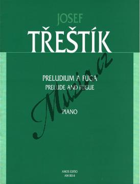 Třeštík Josef | Preludium a fuga pro klavír | Noty na klavír - AM0014.jpg
