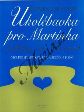 Slavický Klement | Ukolébavka pro Martínka pro housle (příčnou flétnu, zobcovou flétnu) a klavír | Noty na housle - AM0016.jpg