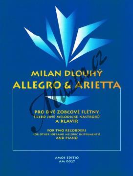 Dlouhý Milan   Allegro & Arietta pro dvě zobcové flétny (nebo jiné melodické nástroje) a klavír   Noty na zobcovou flétnu - AM0027.jpg