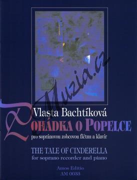 Bachtíková Vlasta | Pohádka o Popelce pro sopránovou zobcovou flétnu a klavír | Noty na zobcovou flétnu - AM0033.jpg