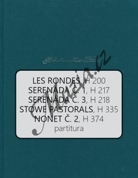 Martinů Bohuslav | Les Rondes, H 200 / Serenáda č. 1, H 217 / Serenáda č. 3, H 218 / Stowe Pastorals, H 335 / Nonet č. 2, H 374 | Partitura - Noty-komorní hudba - BA10574-01.jpg