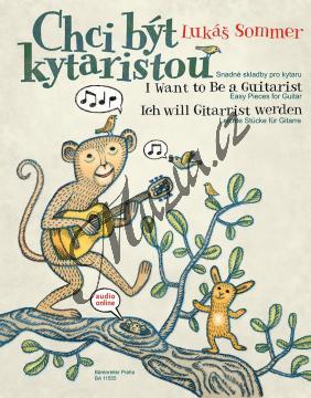 Sommer Lukáš | Chci být kytaristou - snadné skladby pro kytaru | Noty pro orchestr - BA11555.jpg
