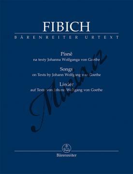 Fibich Zdeněk | PÍSNĚ na texty Johanna Wolfganga von Goethe | Noty pro sólový zpěv - BA11558.jpg