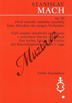 Mach Stanislav   První melodie mladého houslisty op. 63 (čtyři snadné skladbičky pro housle s průvodem klavíru v I. poloze)   Noty na housle - H2592.jpg