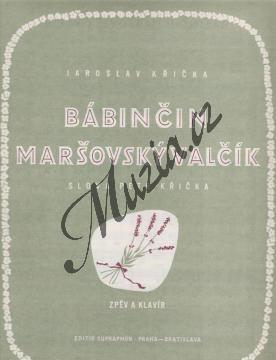 Křička Jaroslav | Bábinčin maršovský valčík (z dětské zpěvohry  Ogaři ) | Noty pro sólový zpěv - H3003.jpg