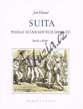 Hanuš Jan   Suita podle Mánesových obrazů op. 22   Partitura a party - Noty na housle - H465.jpg