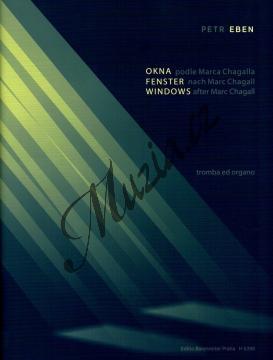 Eben Petr | Okna (čtyři věty podle Marca Chagalla pro trubku a varhany) | Partitura a sólový part - Noty na trubku - H6390.jpg