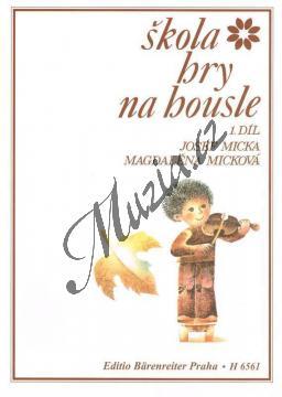 Micka Josef, Micková Magdaléna | Škola hry na housle - 1. díl | Noty na housle - H6561.jpg