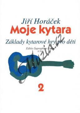 Horáček Jiří | Moje kytara II (Základy kytarové hry pro děti) | Noty na kytaru - H7640.jpg