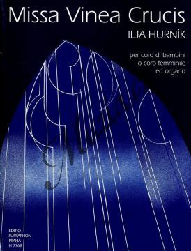 Hurník Ilja | Missa Vinea Crucis | Partitura - Noty pro sbor - H7768.jpg