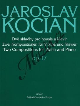 Kocian Jaroslav | Dvě skladby pro housle a klavír op. 17 | Partitura a sólový part - Noty na housle - H7802.jpg