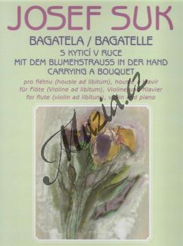Suk Josef | Bagatela (S kyticí v ruce) | Partitura a party - Noty na housle - H7820.jpg