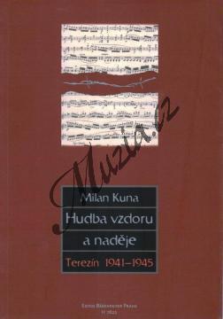 Kuna Milan | Hudba vzdoru a naděje - Terezín 1941-1945 | Kniha - H7822.jpg