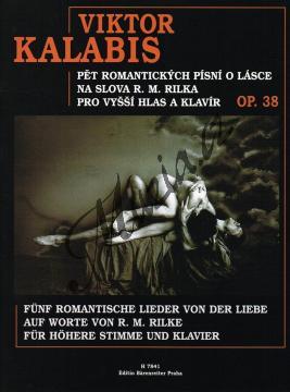Kalabis Viktor | Pět romantických písní o lásce na slova R. M. Rilka op. 38 | Noty pro sólový zpěv - H7841.jpg