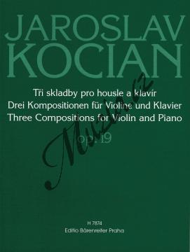 Kocian Jaroslav | Tři skladby pro housle a klavír op. 19 | Partitura a sólový part - Noty na housle - H7874.jpg