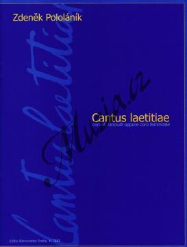 Pololáník Zdeněk | Cantus laetitiae pro dětský nebo ženský sbor a cappella | Sborová partitura - Noty pro sbor - H7885.jpg
