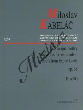 Kabeláč Miloslav   Cizokrajné motivy op. 38   Noty na klavír - H7906.jpg