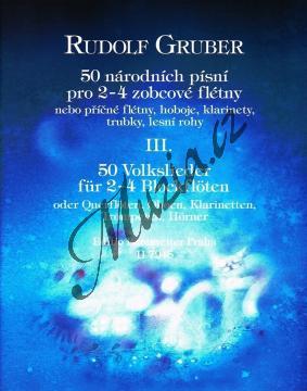 Gruber Rudolf | 50 národních písní pro 2-3 zobcové flétny, 3. díl | Partitura - Noty na zobcovou flétnu - H7945.jpg