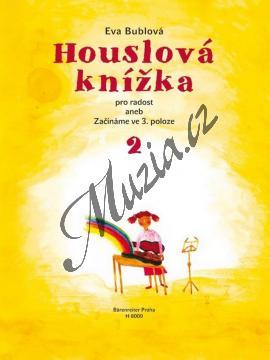 Bublová Eva | Houslová knížka pro radost 2 - aneb Začínáme ve 3. poloze | Noty na housle - H8009.jpg