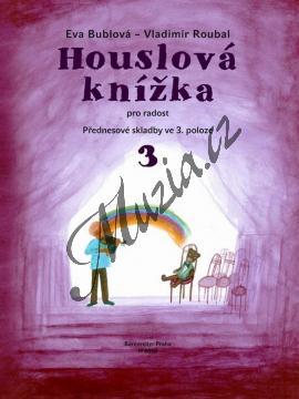 Bublová Eva | Houslová knížka pro radost 3 - Přednesové skladby ve 3. poloze | Noty na housle - H8010.jpg