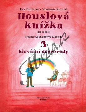 Bublová Eva | Houslová knížka pro radost 3 - Přednesové skladby ve 3. poloze - klavírní doprovody | Noty na housle - H8010b.jpg