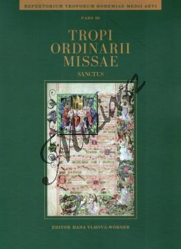 Vlhová-Wörner Hana | Tropi ordinarii missae /Repertorium troporum bohemiae medii aevi, pars 3/ | Noty pro sbor - H8017.jpg
