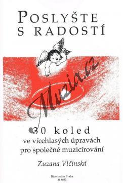 Vlčinská Zuzana | Poslyšte s radostí - 30 koled ve vícehlasých úpravách pro společné muzicírování | Noty pro sbor - H8033ncd.jpg