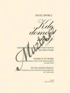 Šporcl Pavel   Kde domov můj - virtuózní variace na českou národní hymnu pro sólové housle   Noty na housle - H8039.jpg